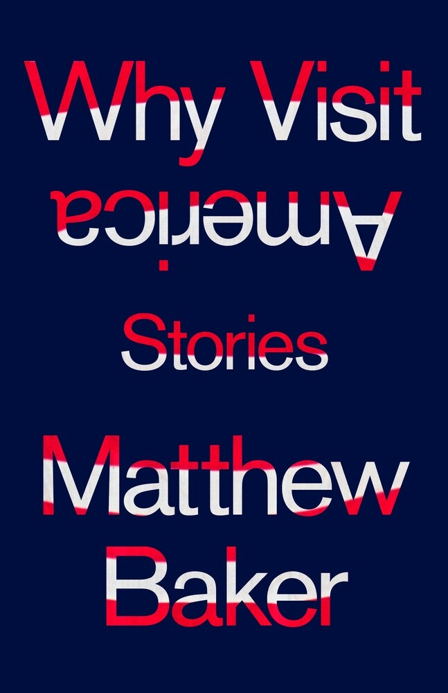 'Why Visit America,' by Matthew Baker book review
