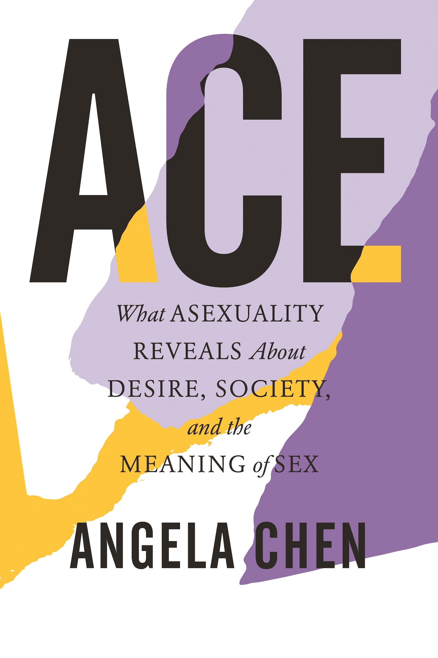 'Ace: What Asexuality Reveals About Desire, Society, and the Meaning of Sex' book review