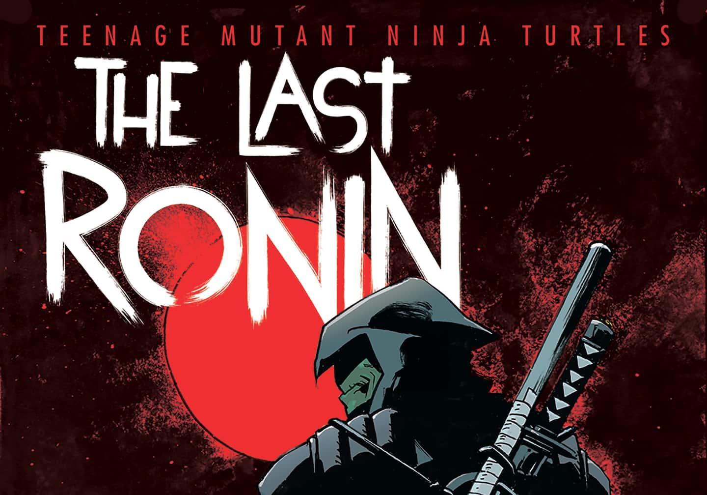 Teenage Mutant Ninja Turtles' Kevin Eastman is finally releasing 'The Last Ronin,' three decades in the making