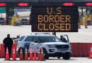 US borders with Mexico and Canada will remain closed through July 21, DHS says
